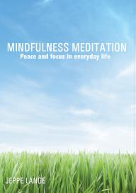 Mindfulness Meditation - Peace and focus in everyday life