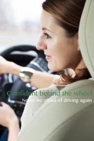 Confident behind the wheel – Never be afraid of driving again