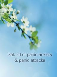 Get rid of panic anxiety & panic attacks